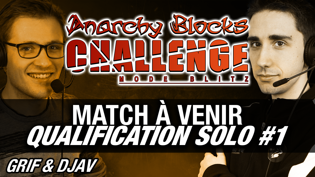qualification-solo-1-anarchy-blocks-challenge-saison-6