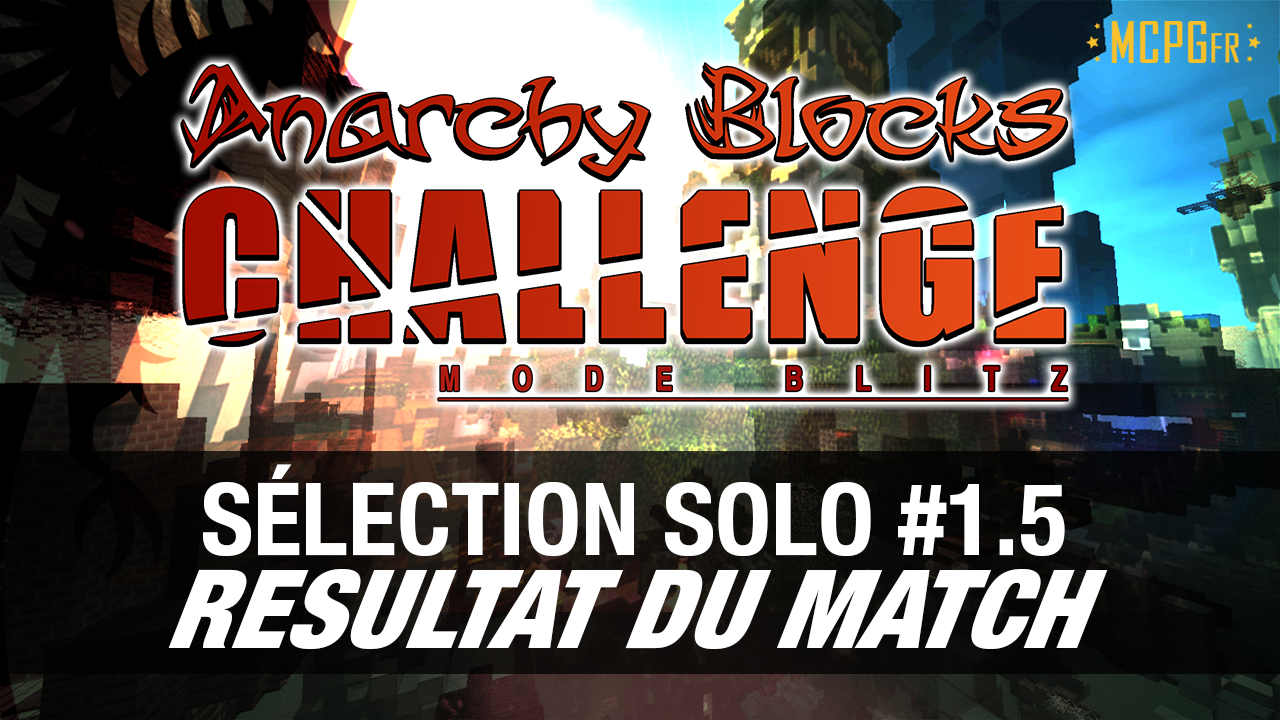 selection-solo-1-5-anarchy-blocks-challenge-saison-6