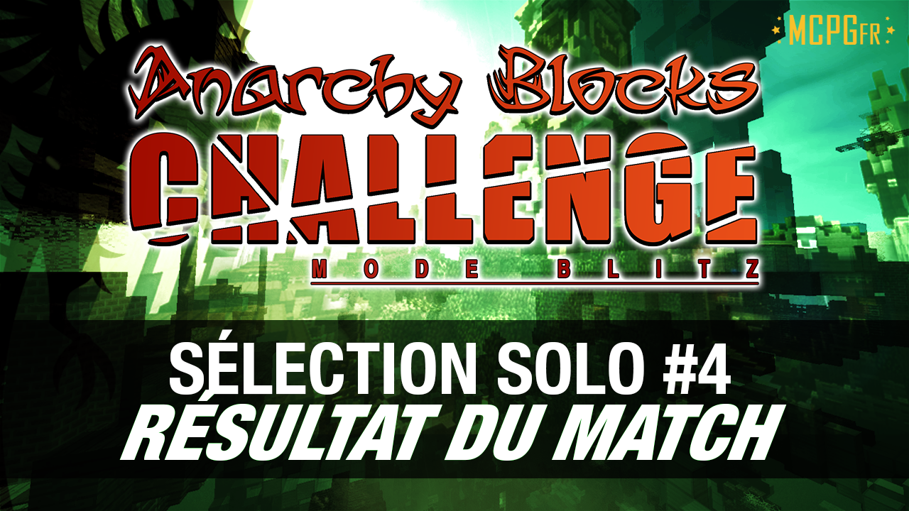 selection-solo-4-anarchy-blocks-challenge-saison-6